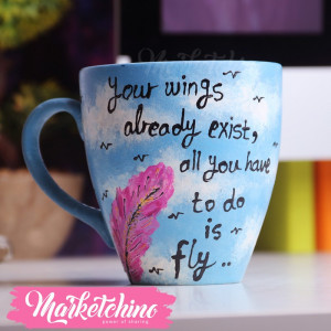 Ceramic Mug-Your wings Already Exist