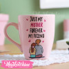 Painted Mug-My Mother For Ever My Friend