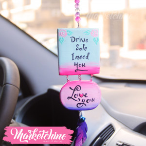 Car Charm-Drive Safe I Need You